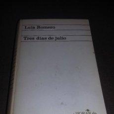 Libros de segunda mano: TRES DIAS DE JULIO. 18,19 Y 20 DE 1936. LUIS ROMERO. GUERRA CIVIL ESPAÑOLA REF. EST 76. Lote 87771960