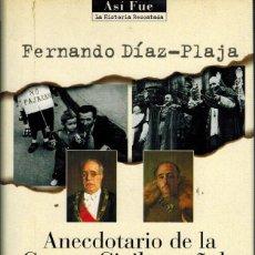 Libros de segunda mano: ANECDOTARIO DE LA GUERRA CIVIL ESPAÑOLA, POR FERNANDO DÍAZ PLAJA. Lote 88292712