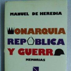Libros de segunda mano: MONARQUIA, REPUBLICA Y GUERRA. MANUEL DE HEREDIA. Lote 88367952