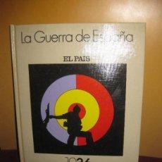 Libros de segunda mano: LA GUERRA DE ESPAÑA. 1936 - 1939. EL PAIS. Lote 88762772