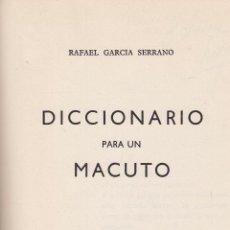 Libros de segunda mano: RAFAEL GARCÍA SERRANO. DICCIONARIO PARA UN MACUTO. MADRID, 1964.. Lote 87568692
