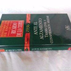Libros de segunda mano: EPISODIOS HISTÓRICOS ESPAÑA-RICARDO DE LA CIERVA-V-33/1936 ANTE EL ALZAMIENTO TRAMA CIVIL Y CONSPIRA. Lote 88873492