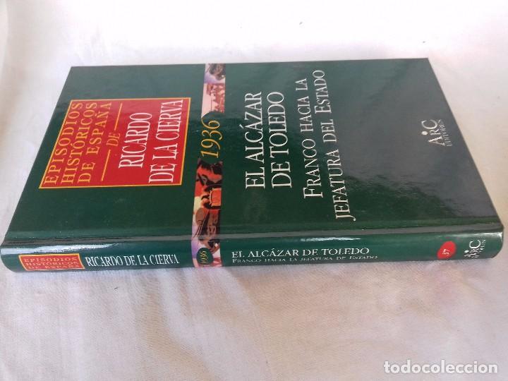EPISODIOS HISTÓRICOS ESPAÑA-RICARDO DE LA CIERVA-V-37/1936 EL ALCAZAR DE TOLEDO-FRANCO HACIA LA JEFA (Libros de Segunda Mano - Historia - Guerra Civil Española)