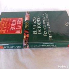 Libros de segunda mano: EPISODIOS HISTÓRICOS ESPAÑA-RICARDO DE LA CIERVA-V-37/1936 EL ALCAZAR DE TOLEDO-FRANCO HACIA LA JEFA. Lote 88873592