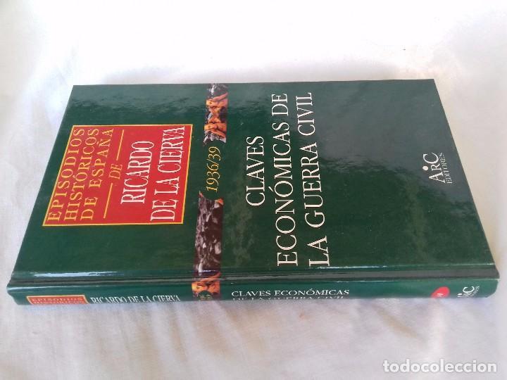 EPISODIOS HISTÓRICOS ESPAÑA-RICARDO DE LA CIERVA-V-41/1936-39CLAVES ECONOMICAS DE LA GUERRA CIVIL (Libros de Segunda Mano - Historia - Guerra Civil Española)