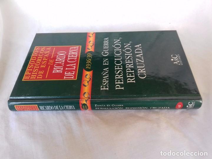 EPISODIOS HISTÓRICOS ESPAÑA-RICARDO DE LA CIERVA-V-42/1936-39 PERSECUCION, REPRESION, CRUZADA (Libros de Segunda Mano - Historia - Guerra Civil Española)
