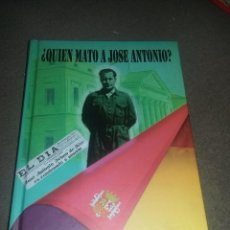 Libros de segunda mano: ¿QUIÉN MATÓ A JOSÉ ANTONIO? SANTIAGO FERNÁNDEZ OLIVARES FALANGE, REF. EST 117. Lote 126357628
