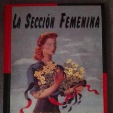 Libros de segunda mano: LA SECCIÓN FEMENINA.LUIS OTERO. Lote 89307764