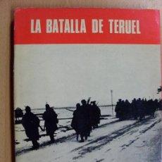 Libros de segunda mano: SERVICIO HISTÓRICO MILITAR / LA BATALLA DE TERUEL / 1974. Lote 89387952