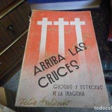 Libros de segunda mano: ARRIBA LAS CRUCES ZARAGOZA AÑO DE LA VICTORIA GLOSAS Y ESTROFAS DE LA TRAGEDIA POESIA. Lote 89479392