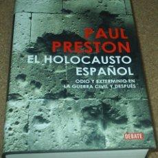 Libros de segunda mano: EL HOLOCAUSTO ESPAÑOL, 860 PG. 2011, PAUL PRESTON,DIFICIL- IMPECABLE SIN USO. Lote 90185188