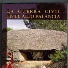 Libros de segunda mano: LA GUERRA CIVIL EN EL ALTO PALANCIA. LA COMARCA EN LA DEFENSA DE VALENCIA (1938). NUEVO.. Lote 149324706