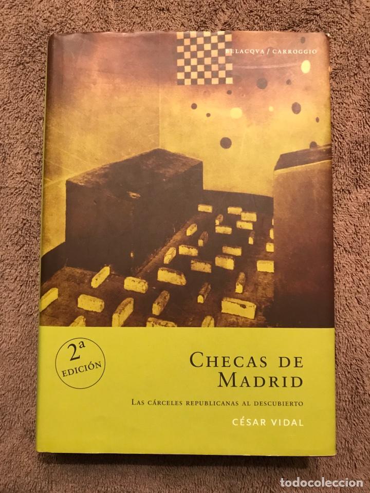 LIBRO, CHECAS DE MADRID, POR CÉSAR VIDAL (2003) (Libros de Segunda Mano - Historia - Guerra Civil Española)