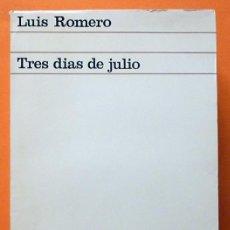 Libros de segunda mano: TRES DÍAS DE JULIO (18, 19 Y 20 DE 1936) - LUIS ROMERO - ARIEL - 1967. Lote 90637130