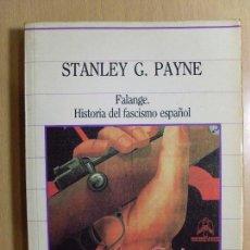 Libros de segunda mano: FALANGE: HISTORIA DEL FASCISMO ESPAÑOL / STANLEY G. PAYNE / 1985. Lote 90776260