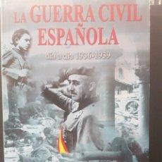 Libros de segunda mano: LA GUERRA CIVIL ESPAÑOLA DÍA ADÍA 1936-1939,ILUSTRADO. Lote 91151660