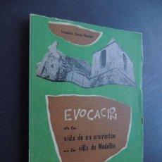 Libros de segunda mano: EVOCACION DE LA VIDA DE UN SACRISTAN EN LA VILLA DE MEDELLIN ( BADAJOZ ) FCO. GARCIA SANCHEZ 1962. Lote 230477765