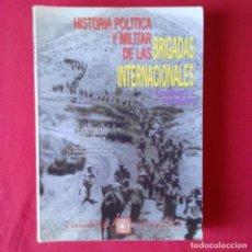 Libros de segunda mano: HISTORIA POLITICA Y MILITAR DE LAS BRIGADAS INTERNACIONALES. SANTIAGO ALVAREZ. 1996 COMPAÑIA LITER. Lote 91645505