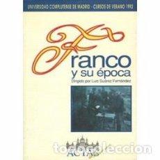 Libros de segunda mano: FRANCO Y SU ÉPOCA, EDICIÓN A CARGO DE LUIS SUAREZ. Lote 60662707