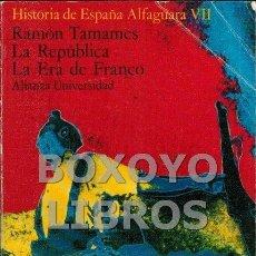 Libros de segunda mano - TAMAMES, Ramón. Historia de España Alfaguara VII. La República. La Era de Franco - 92082314