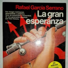 Libros de segunda mano: LA GRAN ESPERANZA.RAFAEL GARCÍA SERRANO. Lote 92445860