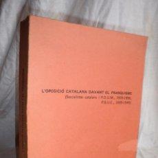 Libros de segunda mano: L´OPOSICIÓ CATALANA DAVANT EL FRANQUISME - TESI DOCTORAL DE J.OLIVER I PUIGDOMÉNECH.. Lote 92910440