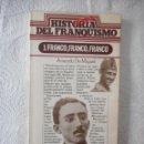 Libros de segunda mano: FRANCO, FRANCO, FRANCO. HISTORIA SECRETA DEL FRANQUISMO Nº 1. AMANDO DE MIGUEL. 1976. EDICIONES 99. Lote 93374070