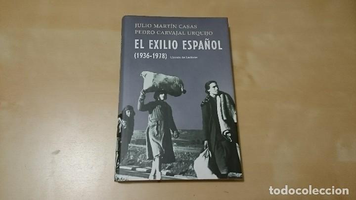 EL EXILIO ESPAÑOL (1936-1978) DE JULIO MARTIN CASAS Y PEDRO CARVAJAL URQUIJO (Libros de Segunda Mano - Historia - Guerra Civil Española)