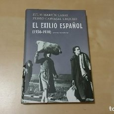 Libros de segunda mano: EL EXILIO ESPAÑOL (1936-1978) DE JULIO MARTIN CASAS Y PEDRO CARVAJAL URQUIJO. Lote 93405510