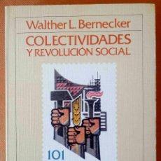 Libros de segunda mano: COLECTIVIDADES Y REVOLUCIÓN SOCIAL. EL ANARQUISMO EN LA GUERRA CIVIL ESPAÑOLA -WALTHER L. BERNECKER-. Lote 93744480