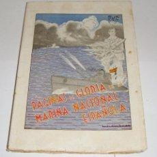 Libros de segunda mano: PAGINAS DE GLORIA DE LA MARINA NACIONAL ESPAÑOLA. AÑO 1938. GUERRA CIVIL. CON FOTOGRAFÍAS. . Lote 94172815