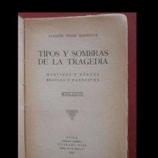 Libros de segunda mano: TIPOS Y SOMBRAS DE LA TRAGEDIA. MÁRTIRES Y HÉROES. BESTIAS Y FARSANTES. JOAQUIN PEREZ MADRIGAL. Lote 94288046