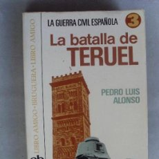 Libros de segunda mano: LA BATALLA DE TERUEL / PEDRO LUIS ALONSO / 1ª EDICIÓN 1975. Lote 94318286