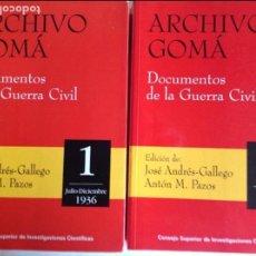 Libros de segunda mano: DOCUMENTOS DE LA GUERRA CIVIL. ARCHIVO GOMA. ANDRES-GALLEGO, M. PAZOS. 2 VOLUMENES.. Lote 94524650