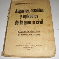 Libros de segunda mano: AUGURIOS,ESTALLIDOS Y EPISODIOS DE LA GUERRA CIVIL. CINUENTA DÍAS CON EL EJERCITO DEL NORTE. 1936. Lote 94683515