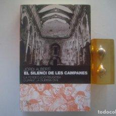 Libros de segunda mano: LIBRERIA GHOTICA. JORDI ALBERTÍ.EL SILENCI DE LES CAMPANES.PERSECUCIÓ REIGIOSA LA GUERRA CIVIL.2007. Lote 94948935