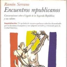 Libros de segunda mano: ENCUENTROS REPUBLICANOS RAMON SERRANO PLANETA. Lote 95137939