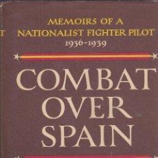 Libros de segunda mano: JOSÉ LARIOS. COMBAT OVER SPAIN. MEMOIRS OF A NACIONALIST FIGHTER PILOT 1936-1939. NUEVA YORK, 1966.. Lote 95136575