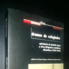 Libros de segunda mano: DRAMAS DE REFUGIADOS / EPISTOLARIO DE RODOLFO LLOPIS Y OTROS DIRIGENTES SOCIALISTAS ALICANTINOS. Lote 95301831