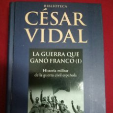 Libros de segunda mano: LA GUERRA QUE GANO FRANCO. CESAR VIDA. Lote 95618400