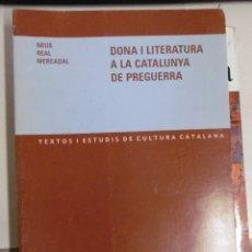 Libros de segunda mano: REAL MERCADAL, NEUS: DONA I LITERATURA A LA CATALUNYA DE PREGUERRA. Lote 95621199