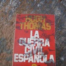 Libros de segunda mano: LIBRO LA GUERRA CIVIL ESPAÑOLA 2 HUGH THOMAS 1976 GRIJALBO L-15595. Lote 95629611