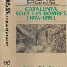 Libros de segunda mano: CATALUNYA SOTA LES BOMBES 1936-1939 / J.M. SOLE; J. VILLARROYA. DEDICATORIA AUTOR. BCN: PUB. ABADÍA. Lote 96444131