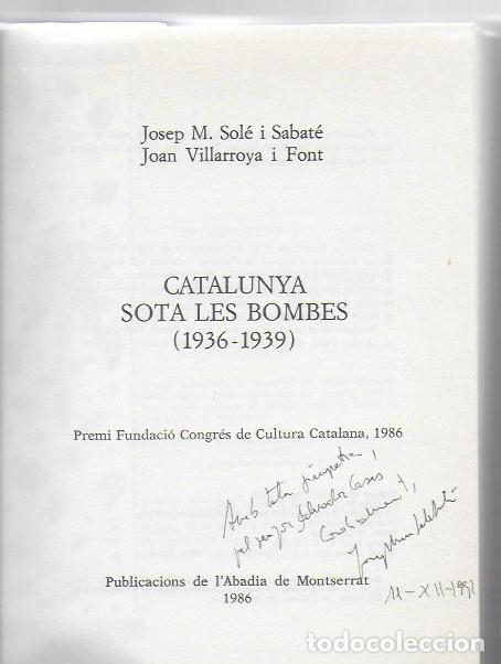 Libros de segunda mano: Catalunya sota les bombes 1936-1939 / J.M. Sole; J. Villarroya. dedicatoria autor. BCN: Pub. Abadía - Foto 6 - 96444131