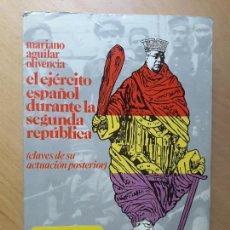 Libros de segunda mano: EL EJÉRCITO ESPAÑOL DURANTE LA SEGUNDA REPÚBLICA. Lote 96774407