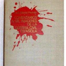 Libri di seconda mano: COMENTARIOS A MIL IMÁGENES DE LA GUERRA CIVIL ESPAÑOLA - JOSE MARIA PEMÁN - 1967 - (VER FOTOS). Lote 96894151