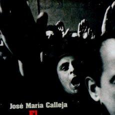 Libros de segunda mano: J. M. CALLEJA : EL VALLE DE LOS CAÍDOS (ESPASA, 2009). Lote 96988819