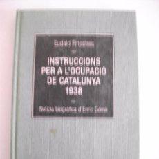Libros de segunda mano: INSTRUCCIONS PER A LÓCUPACIO DE CATALUNYA 1938 - PER EUDALD FINESTRES . Lote 96995895