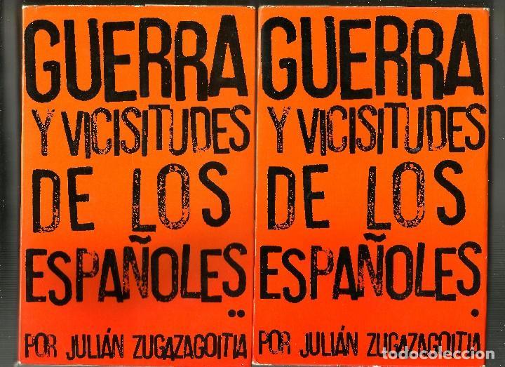 GUERRA Y VICISITUDES DE LOS ESPAÑOLES - JULIÁN ZUGAZAGOITIA (Libros de Segunda Mano - Historia - Guerra Civil Española)