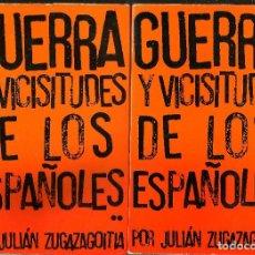 Libros de segunda mano: GUERRA Y VICISITUDES DE LOS ESPAÑOLES - JULIÁN ZUGAZAGOITIA. Lote 97269923